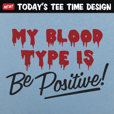 6 Dollar Shirts: Blood Be Positive