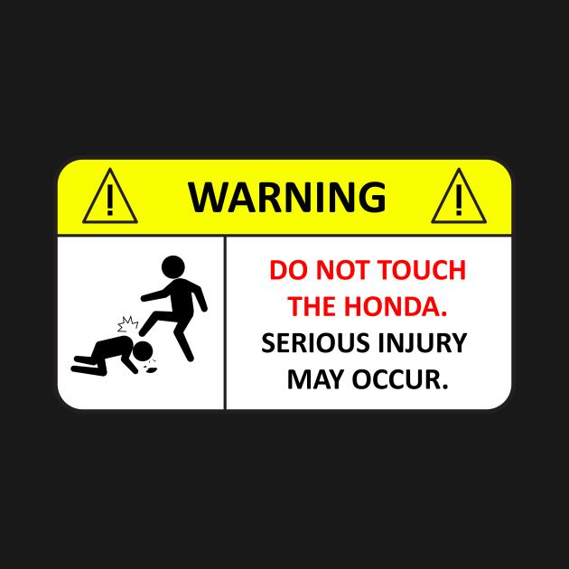 TeePublic: Do not touch the Honda!