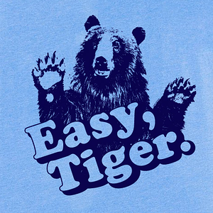 Tee Gravy: EASY TIGER  CHEAP TIGER   DAY  THREE