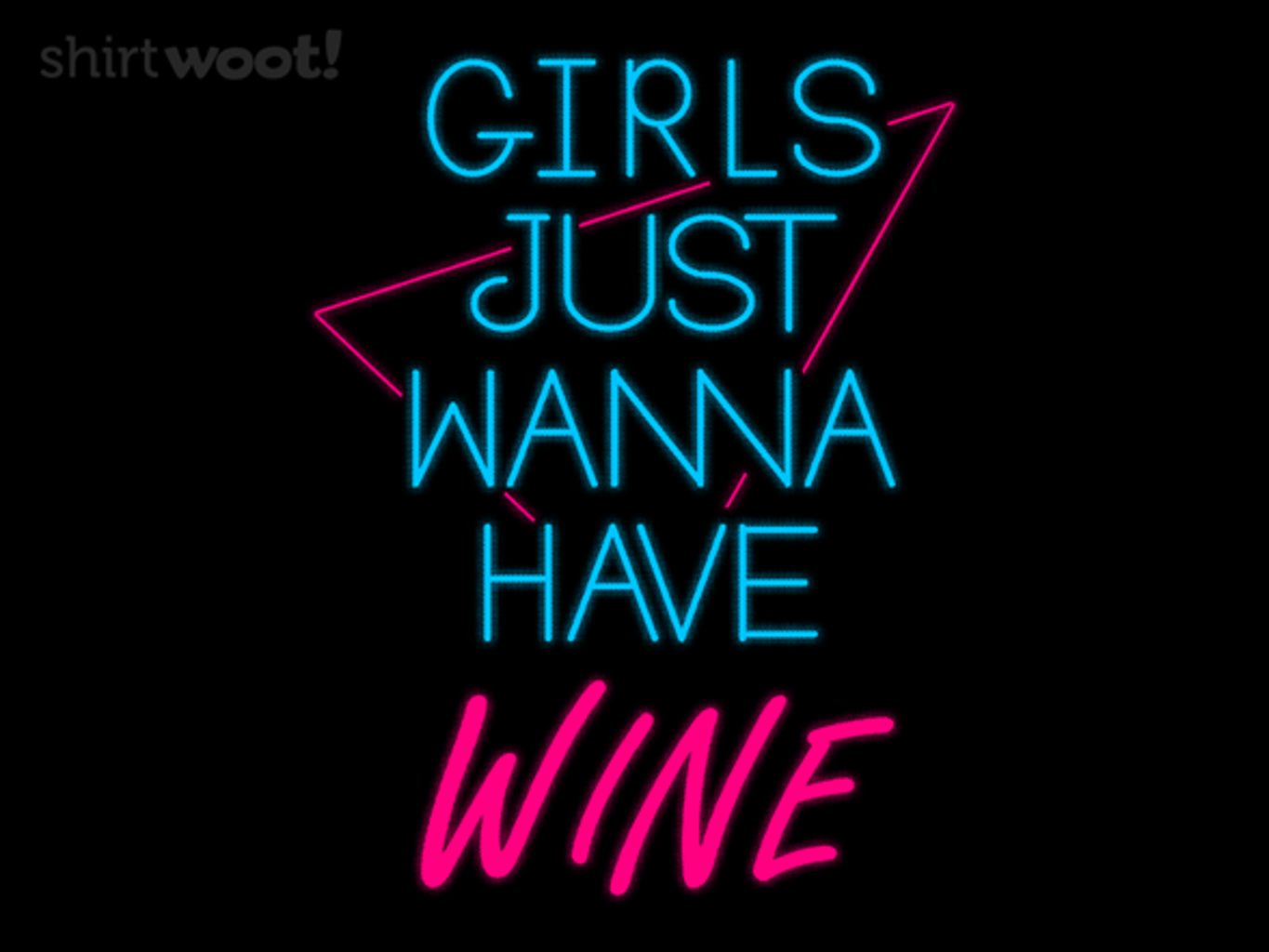 Woot!: Girls Just Wanna Have Wine
