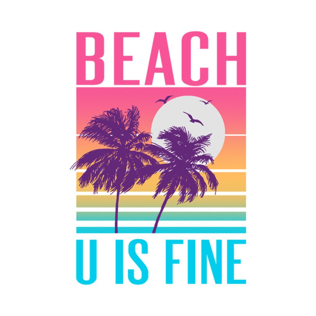 NeatoShop: Beach U Is Fine