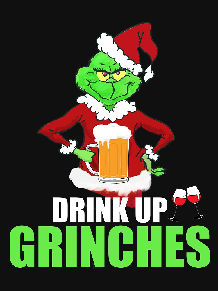RedBubble: Drink Up Grinches Funny Christmas T-Shirt