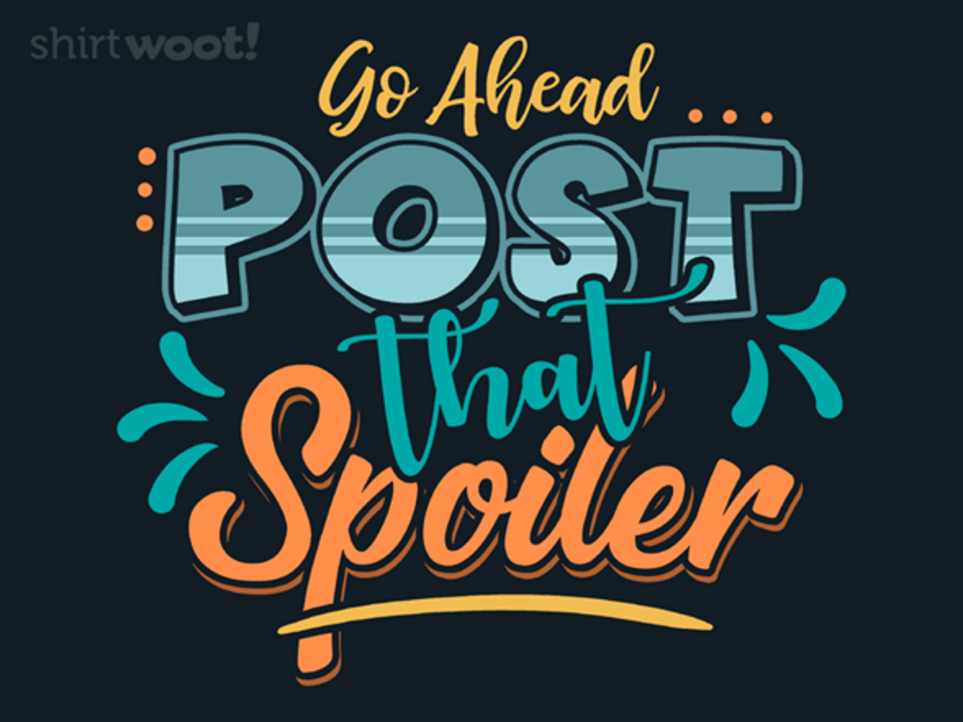 Woot!: Post That Spoiler