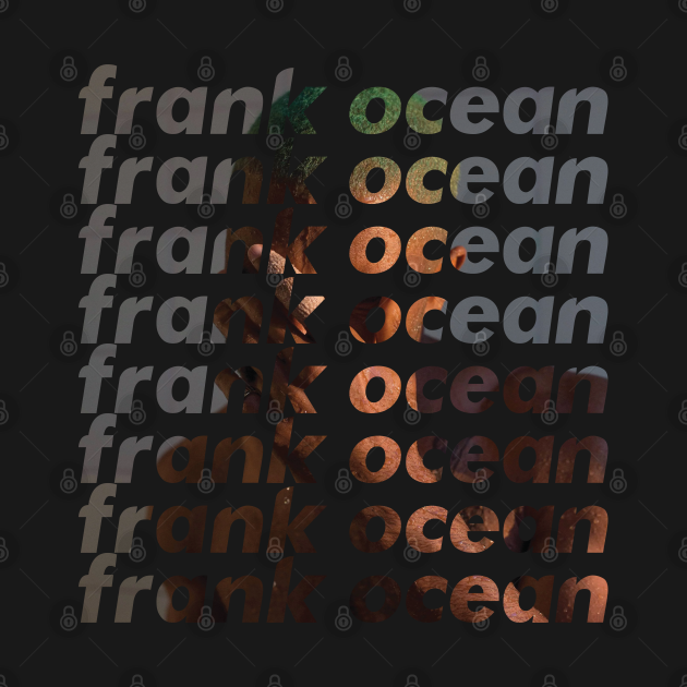 TeePublic: Frank Ocean Text