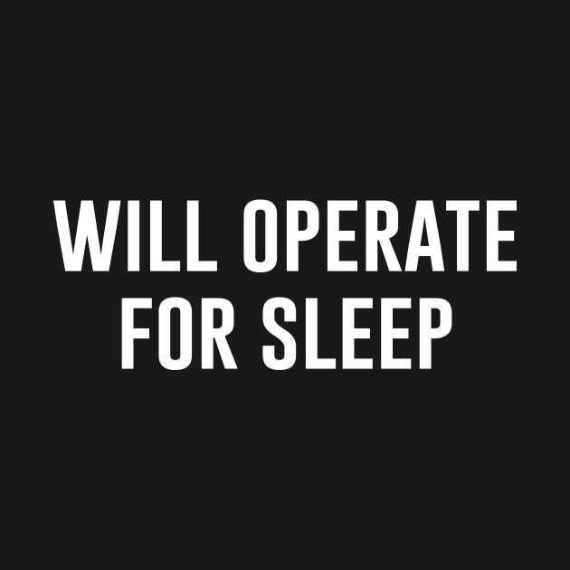 TeePublic: Will Operate For Sleep