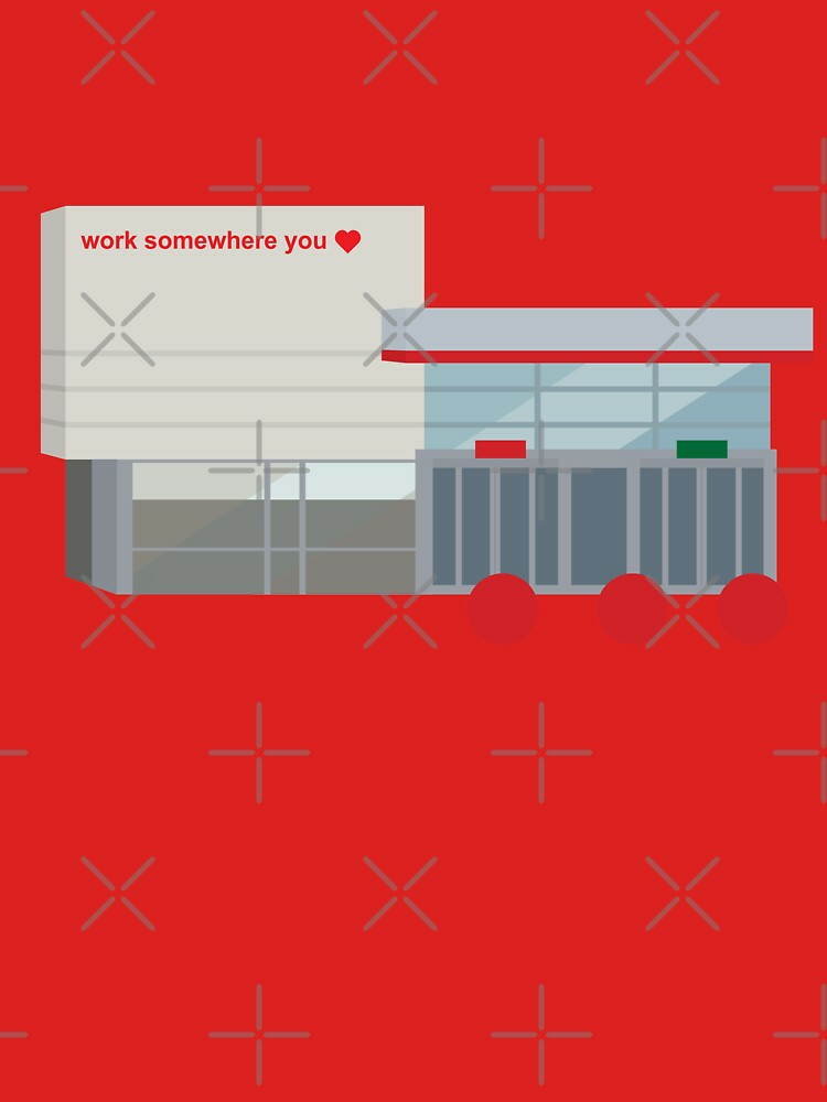 RedBubble: Work Somewhere you love- Target