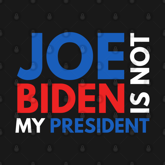 TeePublic: Joe Biden Is Not My President 2020