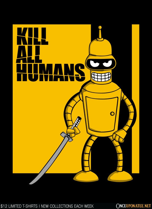 Once Upon a Tee: Kill All Humans