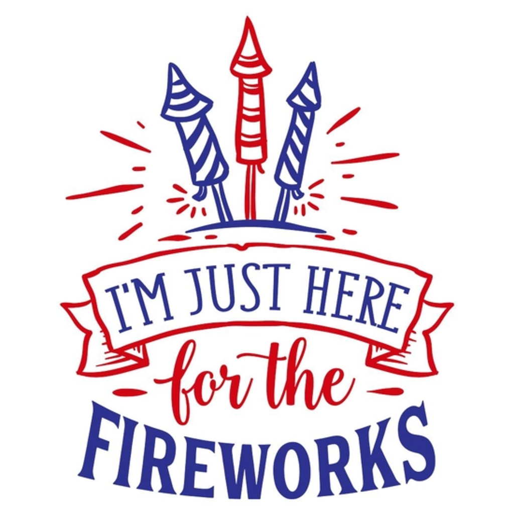 BustedTees: Just here for the fireworks