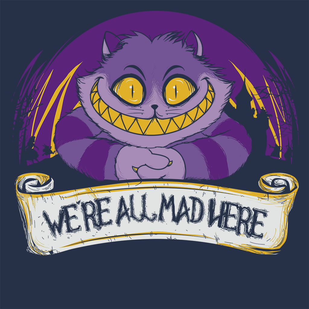 Pop-Up Tee: Were All Mad Here