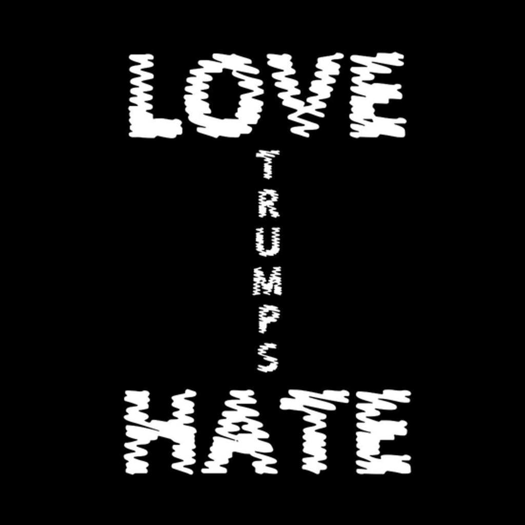 BustedTees: Love Trumps Hate