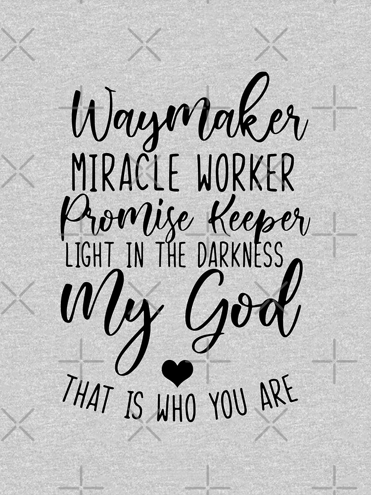 RedBubble: Waymaker Miracle Worker Christian Quote