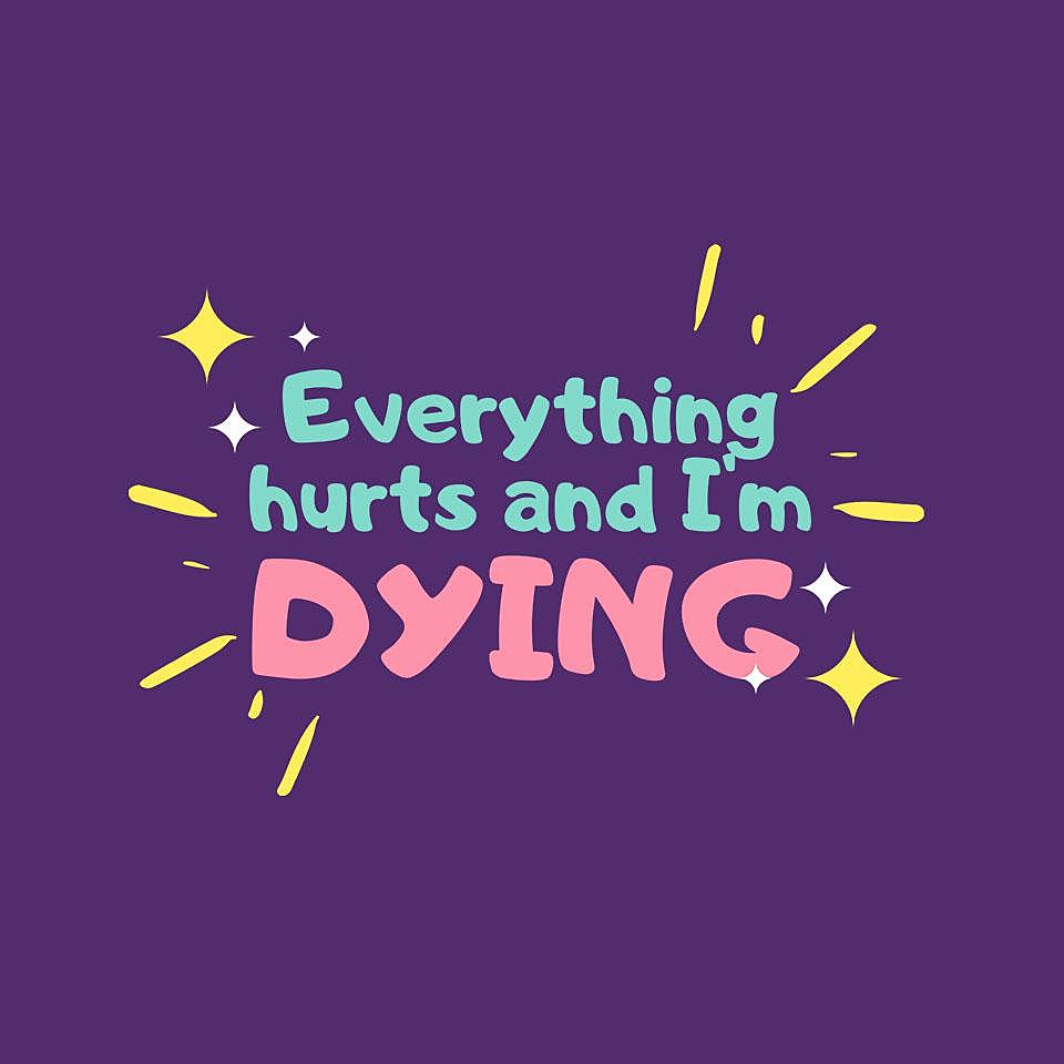 TeeFury: Everything Hurts & I'm Dying