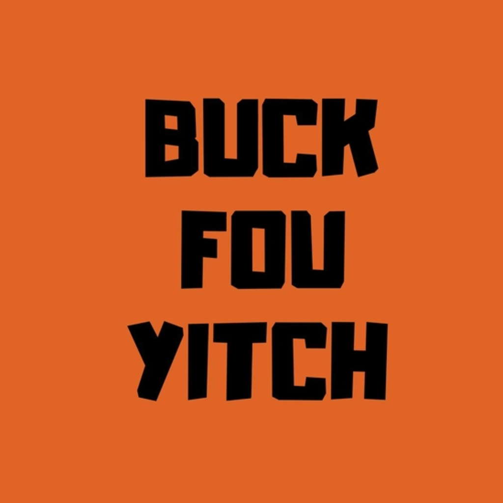 BustedTees: Fuck you bitch