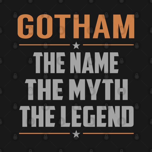 TeePublic: GOTHAM The Name The Myth The Legend