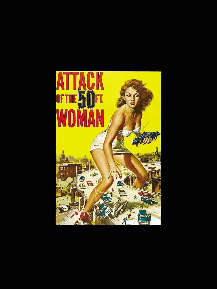 RedBubble: Attack of the 50 Foot Woman (1958) Nathan Juran