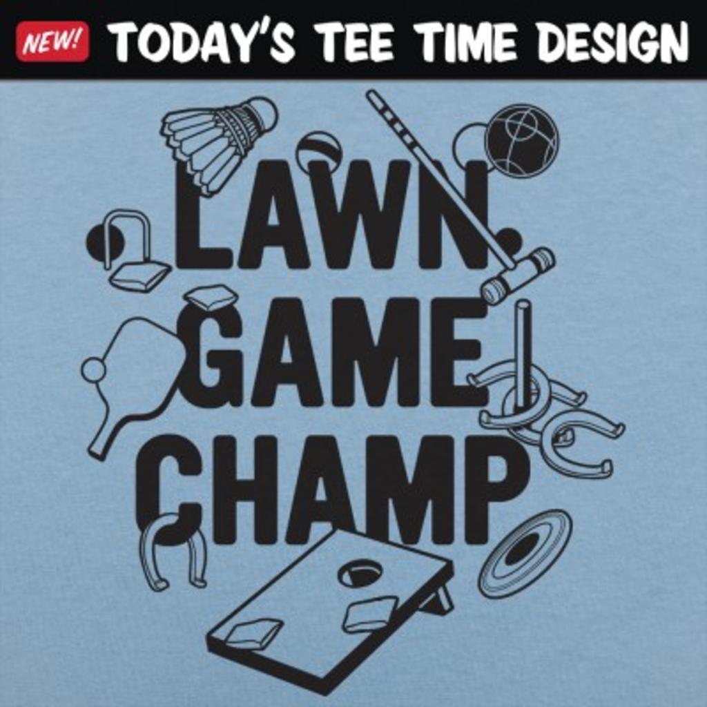 6 Dollar Shirts: Lawn Game Champ