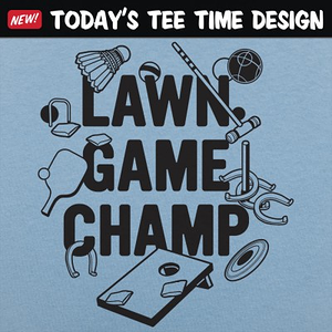 6 Dollar Shirts: Lawn Game Champ