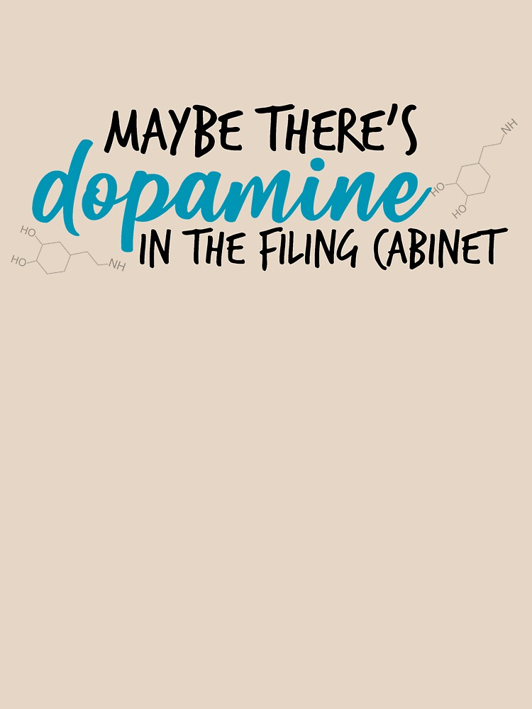 RedBubble: Dopamine in the Filing Cabinet