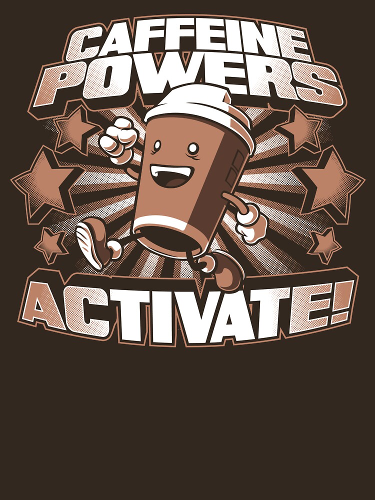 RedBubble: Caffeine Powers... Activate!