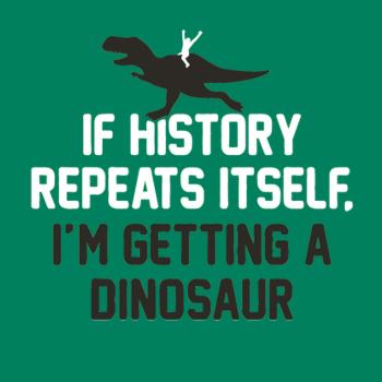 BustedTees: I'm Getting A Dinosaur