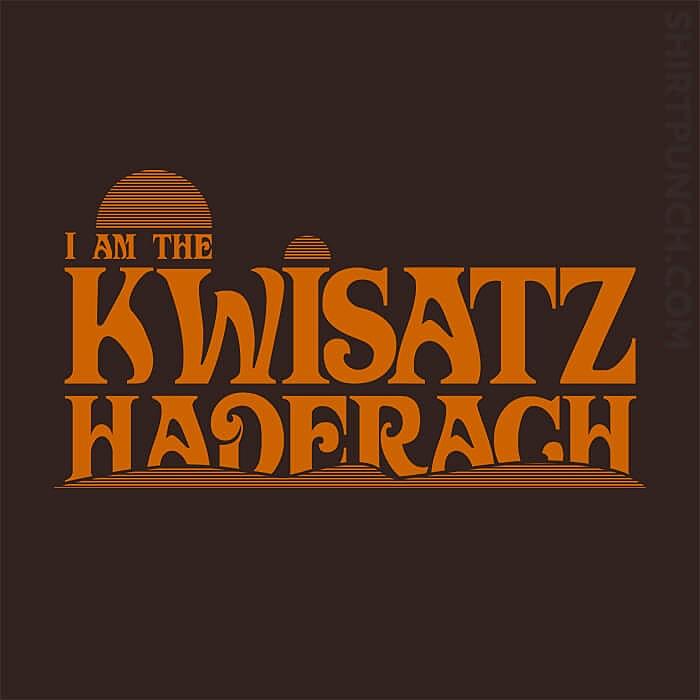 ShirtPunch: Kwisatz Haderach