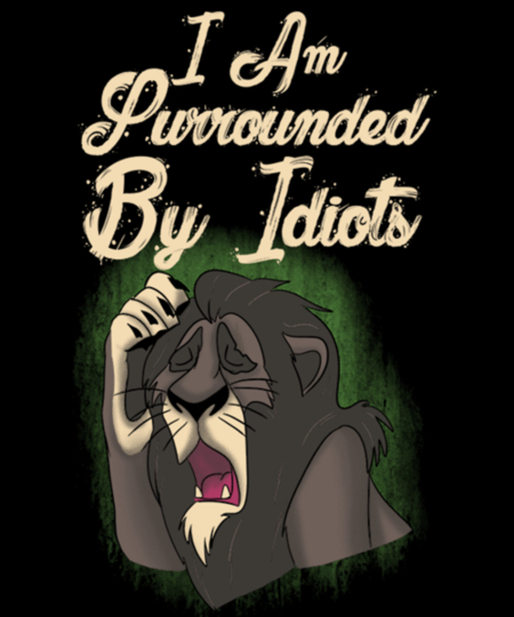 Qwertee: i am surrounded by idiots