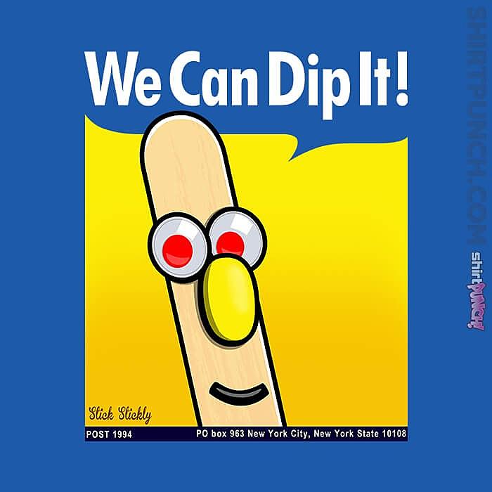 ShirtPunch: We Can Dip It