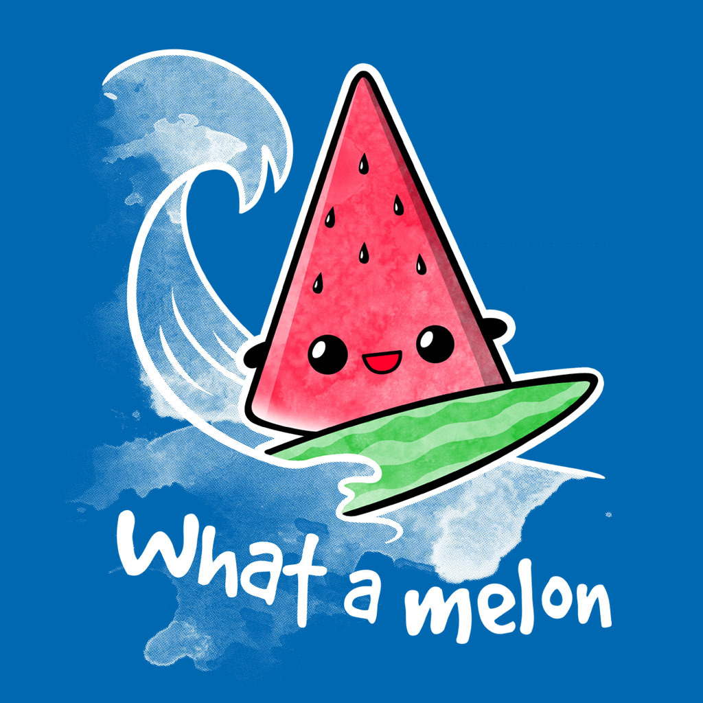 TeeTee: What a melon