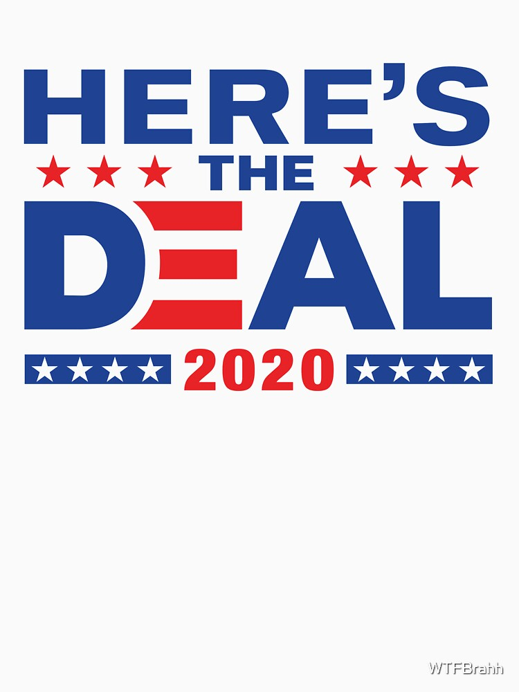 RedBubble: Here's The Deal Biden Trump Debate Mix WTFBrahh