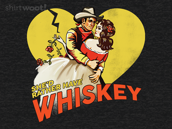 Woot!: She'd Rather Have Whiskey