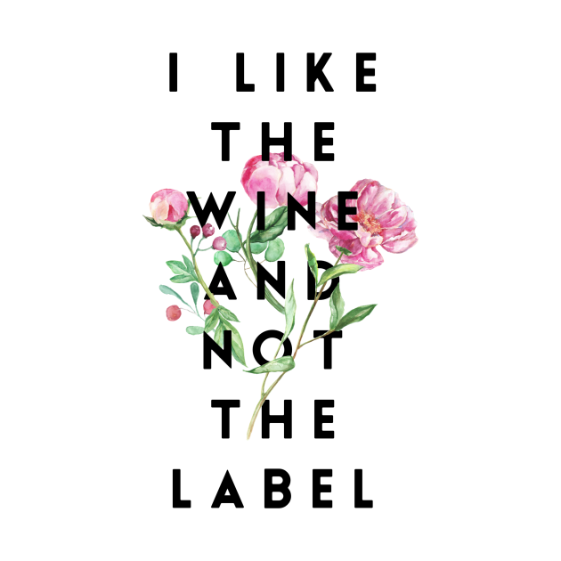 TeePublic: I Like the Wine and Not the Label