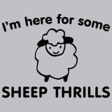 Textual Tees: I'm Here For Some Sheep Thrills