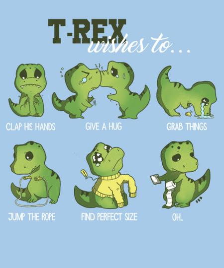 Qwertee: T-rex wishes to...