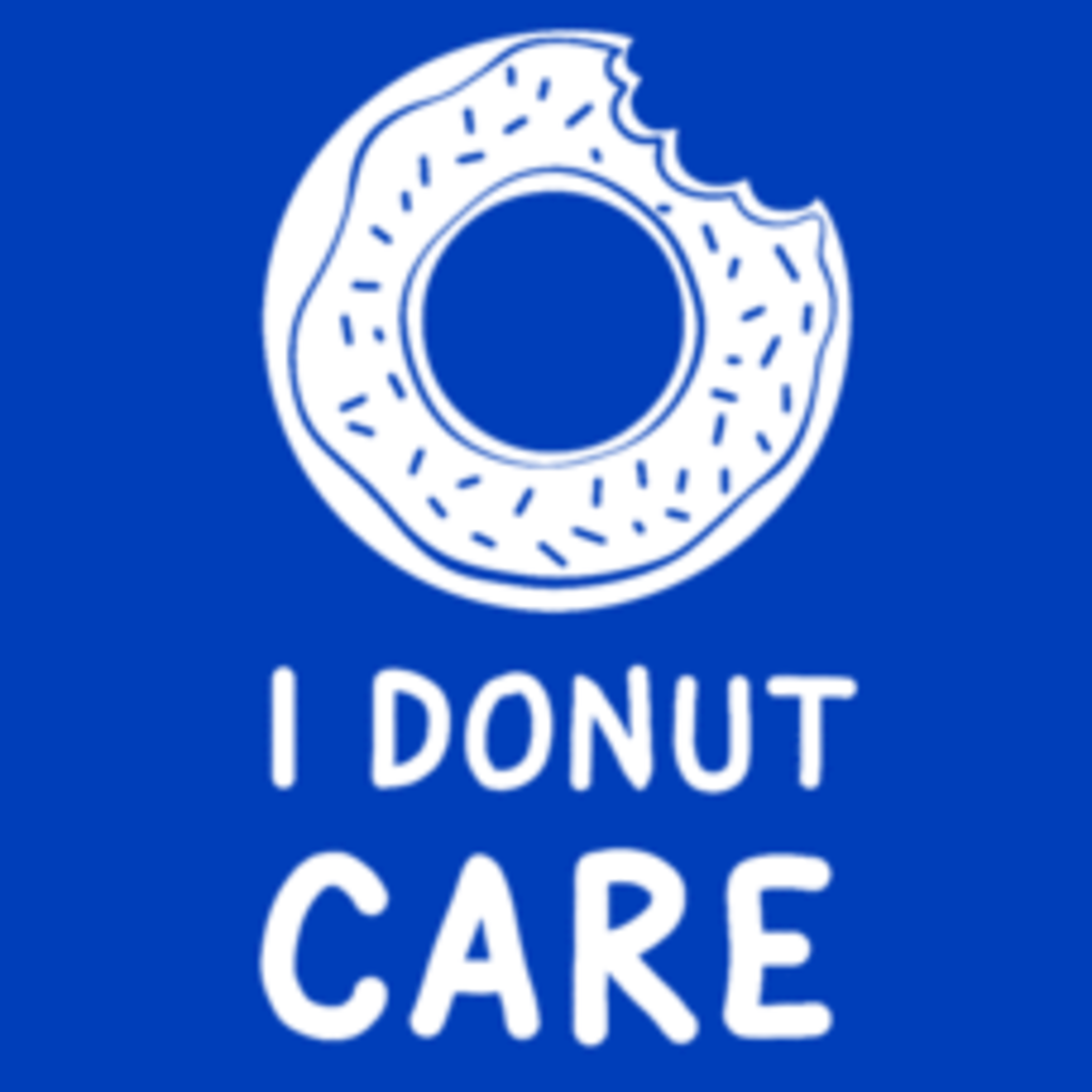Textual Tees: I Donut Care