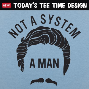 6 Dollar Shirts: Not A System, A Man