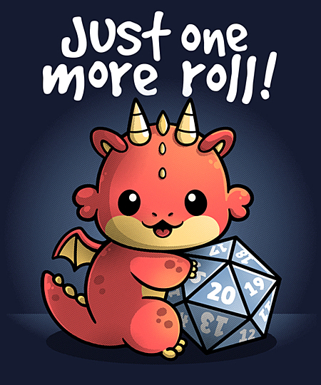 Qwertee: Dragon one more roll