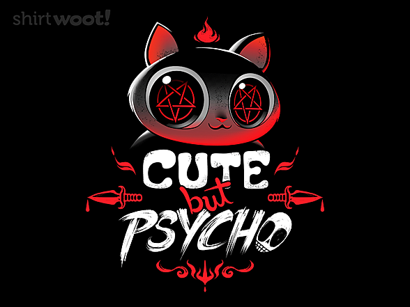 Woot!: Cute But Psycho