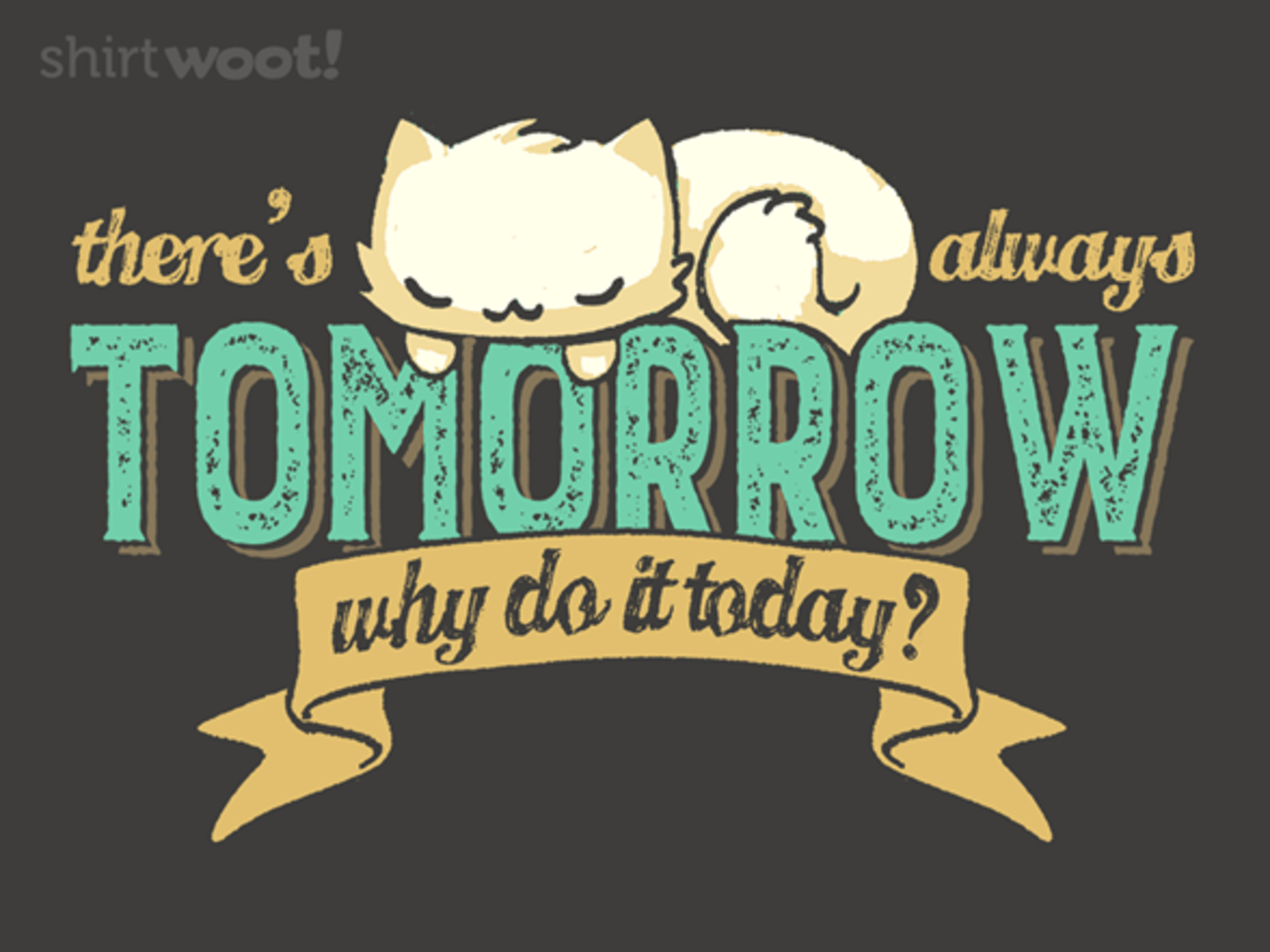 Woot!: There's Always Tomorrow