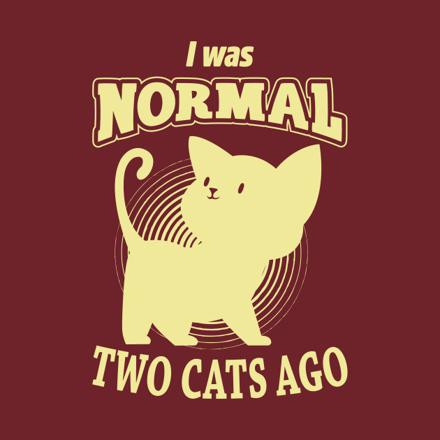 TeePublic: Normal Two Cats Ago
