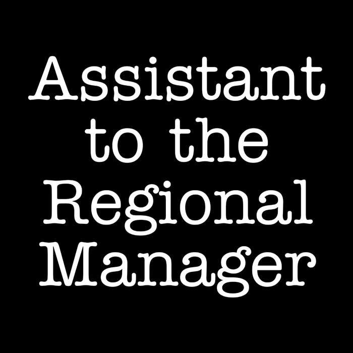 Once Upon a Tee: Assistant to the Regional Manager