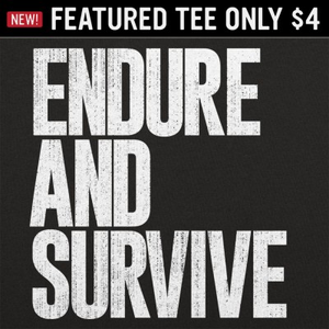 6 Dollar Shirts: Endure And Survive