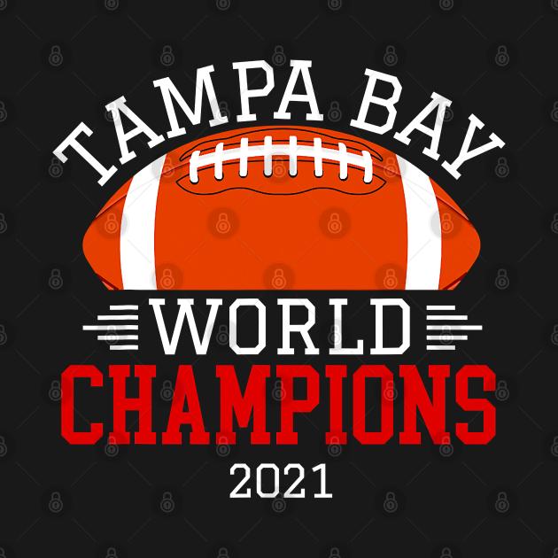 TeePublic: Tampa Bay Champions 2021 Tampa Bay Football
