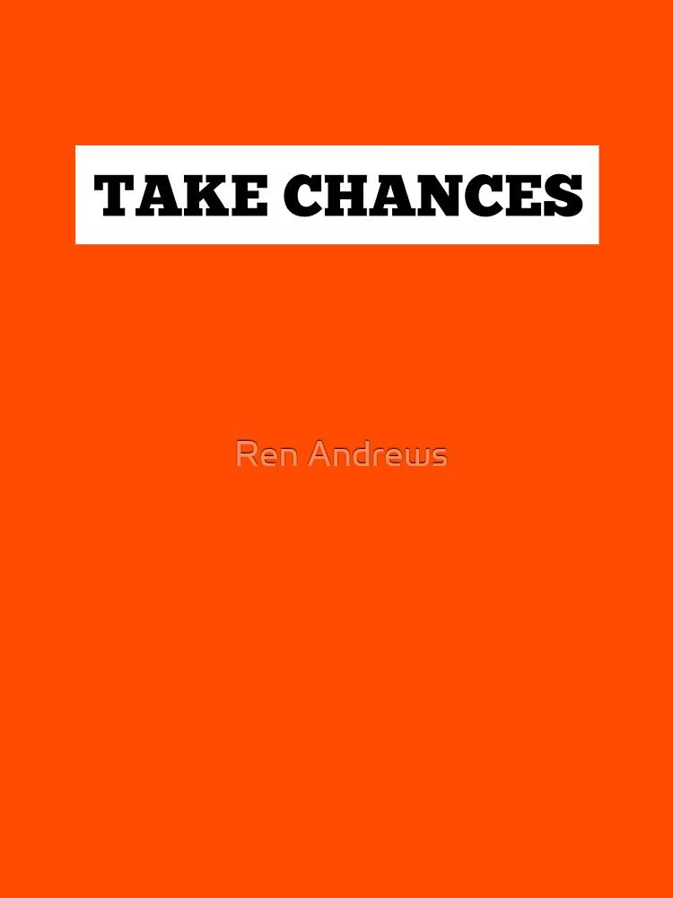 RedBubble: TAKE CHANCES