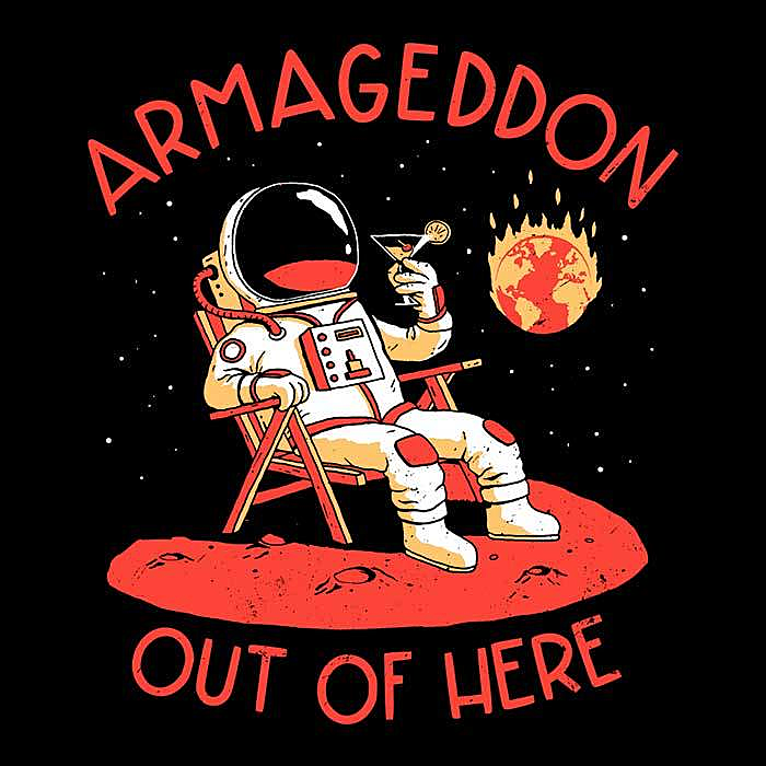 Once Upon a Tee: Armageddon Out of Here