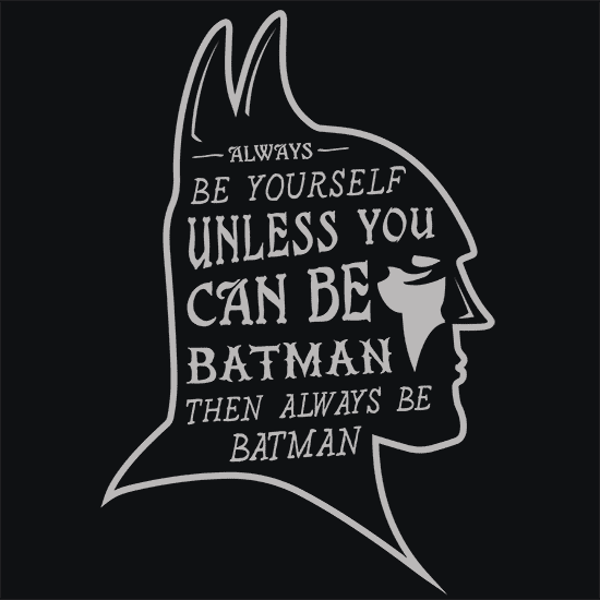 Textual Tees: Always Be Batman