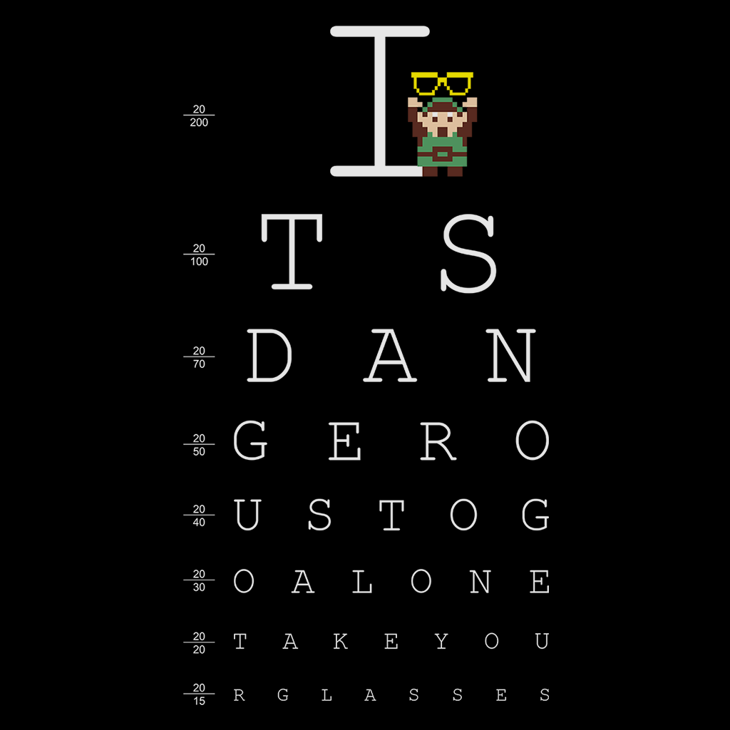 Pop-Up Tee: Its Dangerous To Go Alone Take Your Glasses