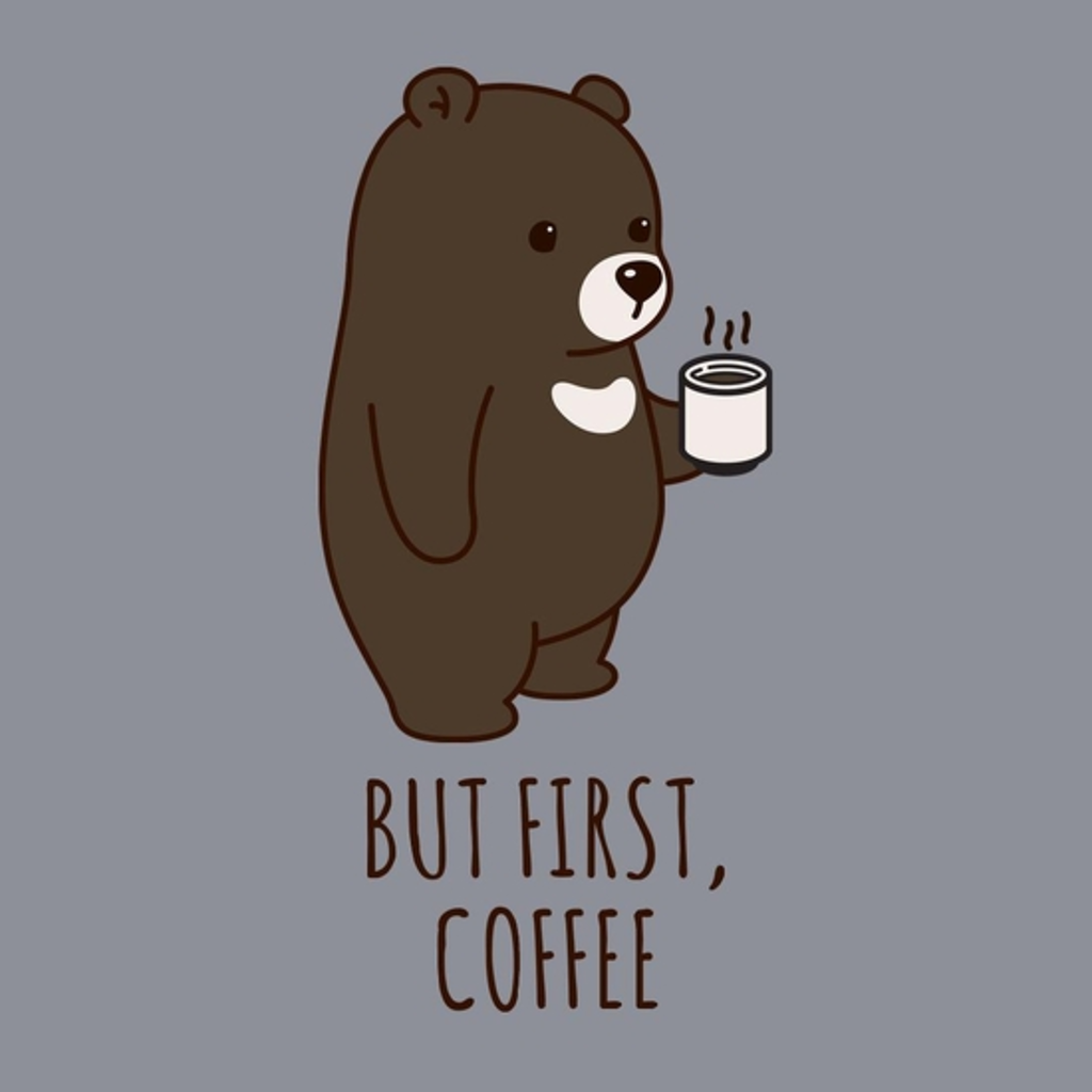 BustedTees: But First, Coffee
