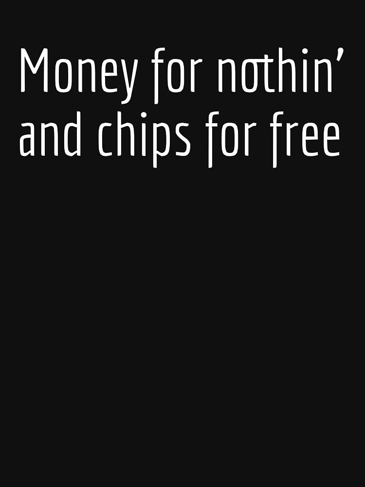 RedBubble: Misunderstood Lyrics Money for nothin' and chips for free