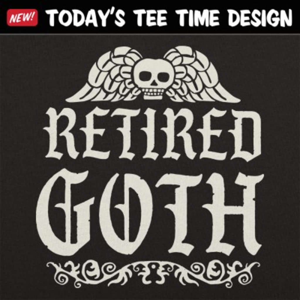 6 Dollar Shirts: Retired Goth